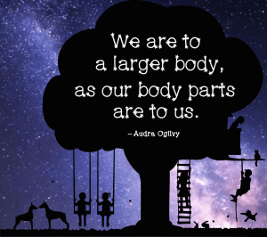 we are to a larger body as our parts are to us